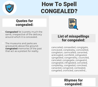 congealed, spellcheck congealed, how to spell congealed, how do you spell congealed, correct spelling for congealed