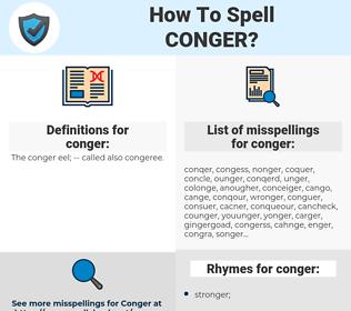 conger, spellcheck conger, how to spell conger, how do you spell conger, correct spelling for conger
