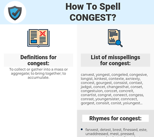 congest, spellcheck congest, how to spell congest, how do you spell congest, correct spelling for congest