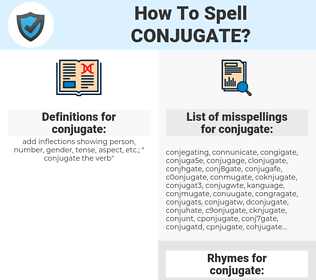 conjugate, spellcheck conjugate, how to spell conjugate, how do you spell conjugate, correct spelling for conjugate