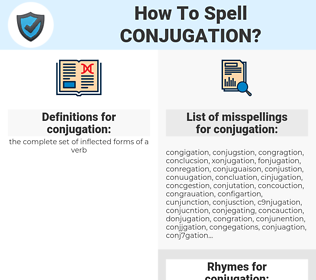 conjugation, spellcheck conjugation, how to spell conjugation, how do you spell conjugation, correct spelling for conjugation