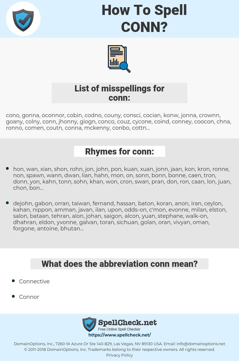 conn, spellcheck conn, how to spell conn, how do you spell conn, correct spelling for conn