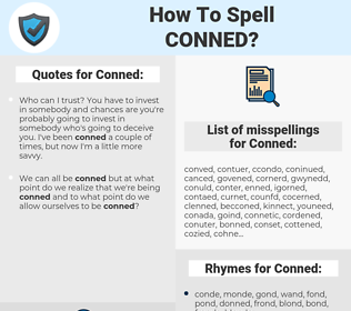 Conned, spellcheck Conned, how to spell Conned, how do you spell Conned, correct spelling for Conned