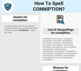 conniption, spellcheck conniption, how to spell conniption, how do you spell conniption, correct spelling for conniption