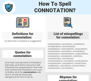 connotation, spellcheck connotation, how to spell connotation, how do you spell connotation, correct spelling for connotation