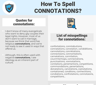 connotations, spellcheck connotations, how to spell connotations, how do you spell connotations, correct spelling for connotations
