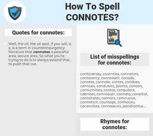 connotes, spellcheck connotes, how to spell connotes, how do you spell connotes, correct spelling for connotes