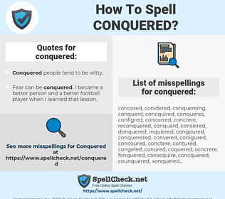 conquered, spellcheck conquered, how to spell conquered, how do you spell conquered, correct spelling for conquered