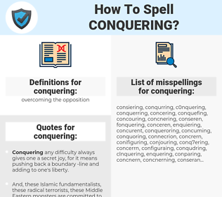 conquering, spellcheck conquering, how to spell conquering, how do you spell conquering, correct spelling for conquering