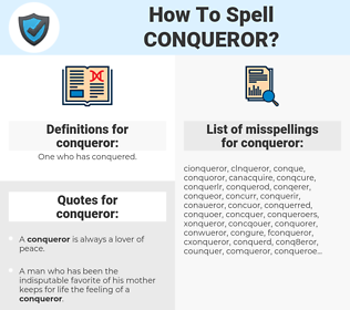 conqueror, spellcheck conqueror, how to spell conqueror, how do you spell conqueror, correct spelling for conqueror