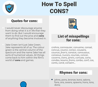cons, spellcheck cons, how to spell cons, how do you spell cons, correct spelling for cons