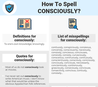 consciously, spellcheck consciously, how to spell consciously, how do you spell consciously, correct spelling for consciously
