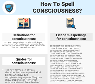 consciousness, spellcheck consciousness, how to spell consciousness, how do you spell consciousness, correct spelling for consciousness