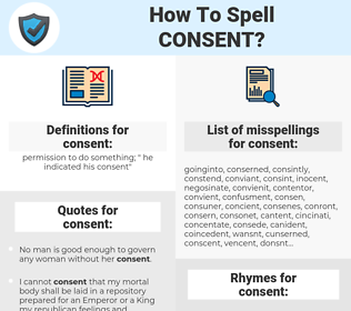 consent, spellcheck consent, how to spell consent, how do you spell consent, correct spelling for consent