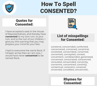 Consented, spellcheck Consented, how to spell Consented, how do you spell Consented, correct spelling for Consented