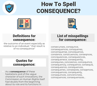 consequence, spellcheck consequence, how to spell consequence, how do you spell consequence, correct spelling for consequence