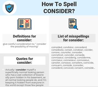 consider, spellcheck consider, how to spell consider, how do you spell consider, correct spelling for consider