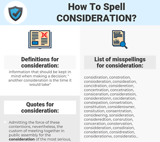 consideration, spellcheck consideration, how to spell consideration, how do you spell consideration, correct spelling for consideration