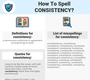 consistency, spellcheck consistency, how to spell consistency, how do you spell consistency, correct spelling for consistency