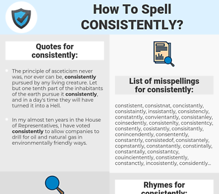 consistently, spellcheck consistently, how to spell consistently, how do you spell consistently, correct spelling for consistently