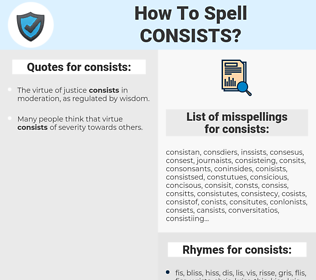 consists, spellcheck consists, how to spell consists, how do you spell consists, correct spelling for consists