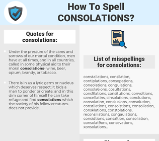consolations, spellcheck consolations, how to spell consolations, how do you spell consolations, correct spelling for consolations
