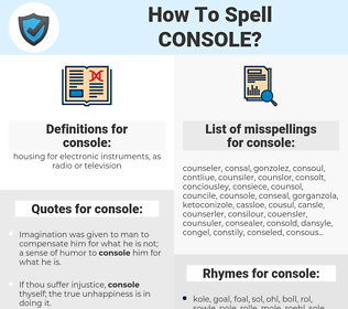 console, spellcheck console, how to spell console, how do you spell console, correct spelling for console