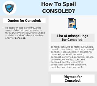 Consoled, spellcheck Consoled, how to spell Consoled, how do you spell Consoled, correct spelling for Consoled