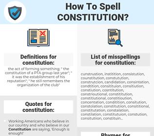 constitution, spellcheck constitution, how to spell constitution, how do you spell constitution, correct spelling for constitution