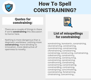 constraining, spellcheck constraining, how to spell constraining, how do you spell constraining, correct spelling for constraining
