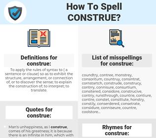 construe, spellcheck construe, how to spell construe, how do you spell construe, correct spelling for construe