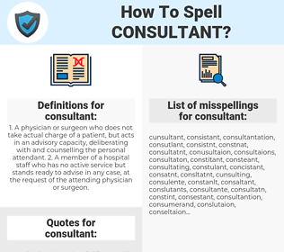 consultant, spellcheck consultant, how to spell consultant, how do you spell consultant, correct spelling for consultant