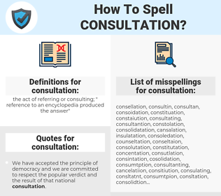 consultation, spellcheck consultation, how to spell consultation, how do you spell consultation, correct spelling for consultation
