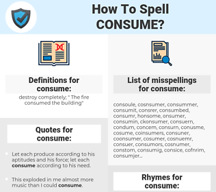 consume, spellcheck consume, how to spell consume, how do you spell consume, correct spelling for consume