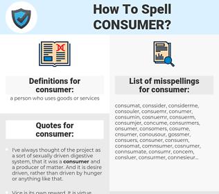 consumer, spellcheck consumer, how to spell consumer, how do you spell consumer, correct spelling for consumer