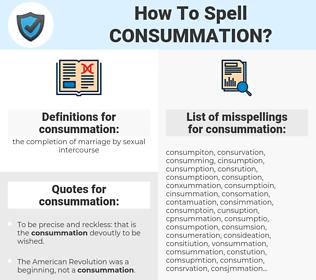 consummation, spellcheck consummation, how to spell consummation, how do you spell consummation, correct spelling for consummation