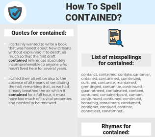 contained, spellcheck contained, how to spell contained, how do you spell contained, correct spelling for contained