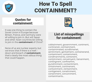 containment, spellcheck containment, how to spell containment, how do you spell containment, correct spelling for containment