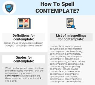 contemplate, spellcheck contemplate, how to spell contemplate, how do you spell contemplate, correct spelling for contemplate