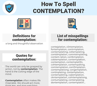 contemplation, spellcheck contemplation, how to spell contemplation, how do you spell contemplation, correct spelling for contemplation