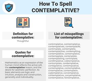 contemplative, spellcheck contemplative, how to spell contemplative, how do you spell contemplative, correct spelling for contemplative