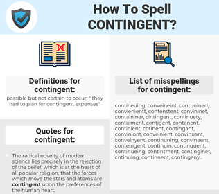 contingent, spellcheck contingent, how to spell contingent, how do you spell contingent, correct spelling for contingent