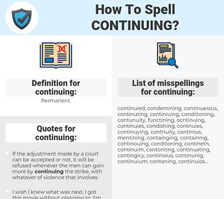 continuing, spellcheck continuing, how to spell continuing, how do you spell continuing, correct spelling for continuing
