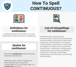 continuous, spellcheck continuous, how to spell continuous, how do you spell continuous, correct spelling for continuous