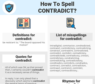 contradict, spellcheck contradict, how to spell contradict, how do you spell contradict, correct spelling for contradict