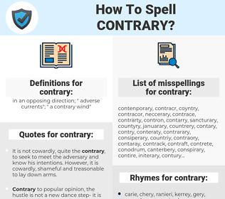 contrary, spellcheck contrary, how to spell contrary, how do you spell contrary, correct spelling for contrary