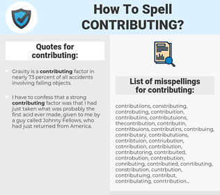 contributing, spellcheck contributing, how to spell contributing, how do you spell contributing, correct spelling for contributing