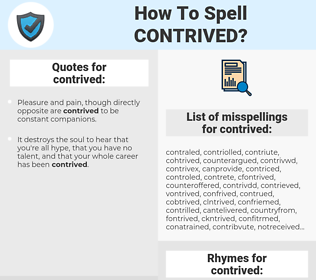contrived, spellcheck contrived, how to spell contrived, how do you spell contrived, correct spelling for contrived