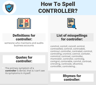 controller, spellcheck controller, how to spell controller, how do you spell controller, correct spelling for controller