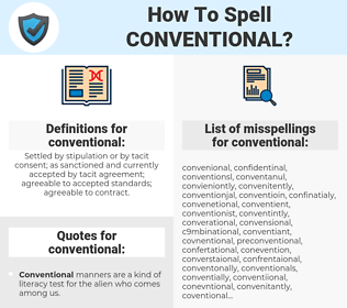 conventional, spellcheck conventional, how to spell conventional, how do you spell conventional, correct spelling for conventional